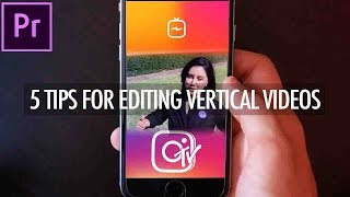 5 Pro Tips for Editing VERTICAL VIDEOS for Instagram TV (Adobe Premiere Pro CC Tutorial) thumbnail