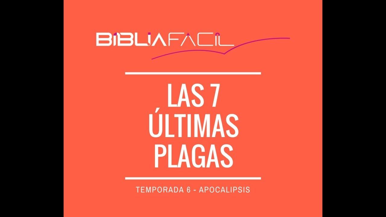 Biblia Fácil - LAS 7 ÚLTIMAS PLAGAS - PGM 13