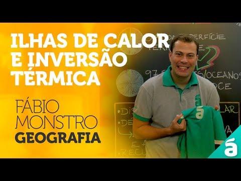 Ilhas de Calor e Inversão Térmica - Prof. Fábio Monstro