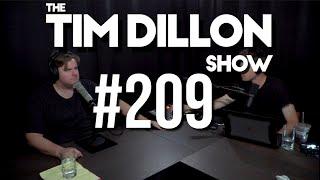 #209 - Don't Curse Me | The Tim Dillon Show