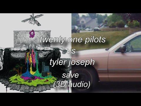 Save - Twenty one pilots vs Tyler Joseph (3D audio\split)