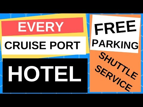 HOTELS AT EACH CRUISE PORT WITH FREE PARKING AND SHUTTLE