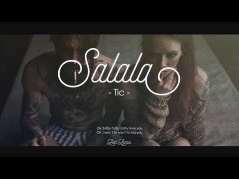 Salala   Tic   [ Lyric Videoᴴᴰ ]