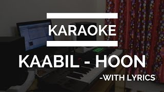 Kaabil Hoon | Karaoke | Kaabil | Tushar Gupta