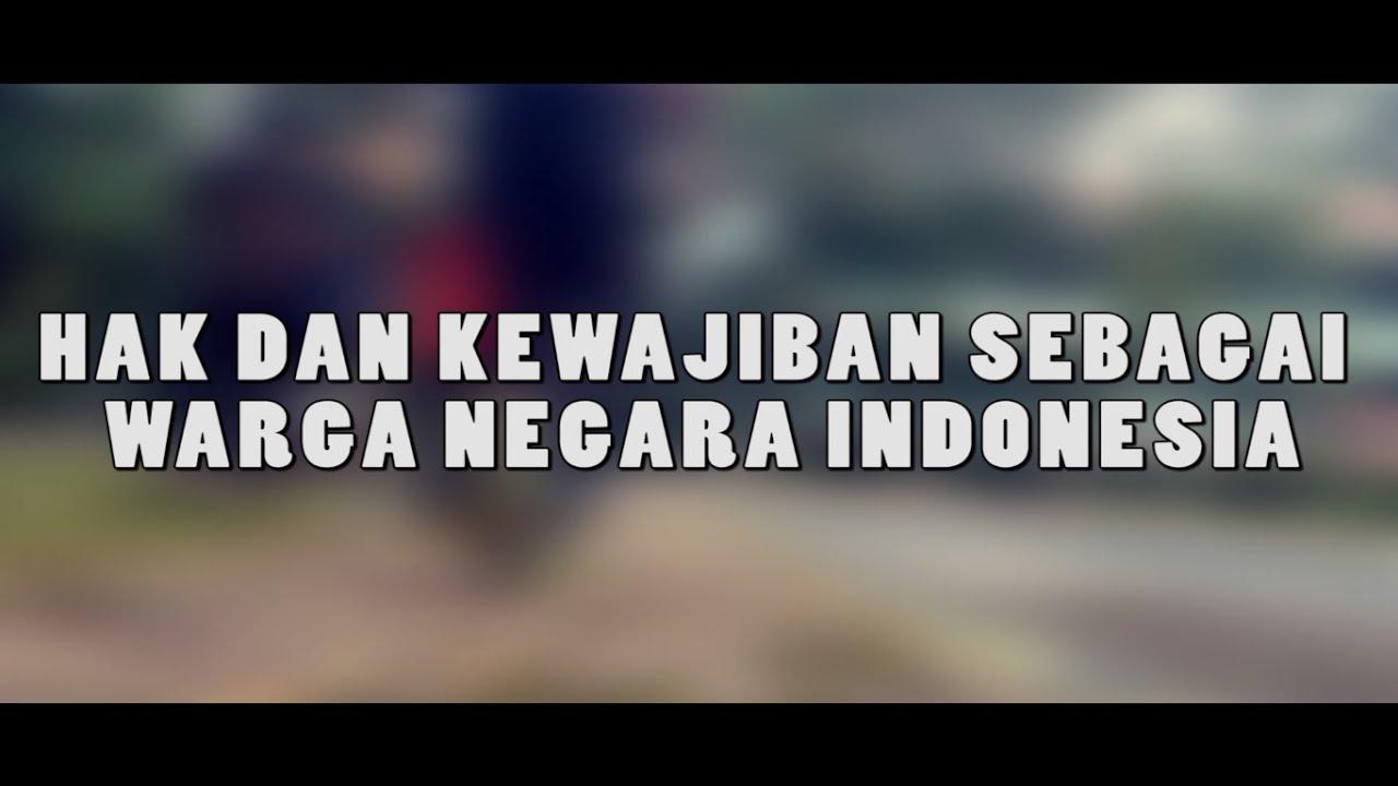 Inilah Hak Dan Kewajiban Sebagai Warga Negara Indonesia Youtube