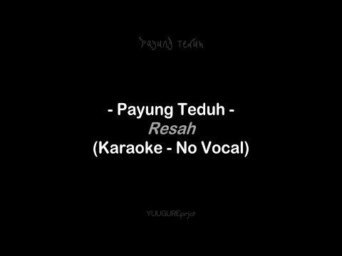 Payung Teduh - Resah (Karaoke Lyrics No Vocal)