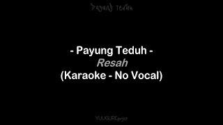 Payung Teduh - Resah ( Karaoke - Remake )