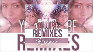 Bombs Away Feat. Reigan - You Gotta Be (Neon Giants Remix) - Official Audio