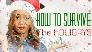 How to SURVIVE the HOLIDAYS & Not Go CRAZY!