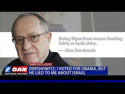 Dershowitz: Obama Made Me Promises About Israel Which He Broke