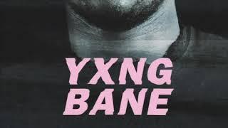Exclusive Yxng Bane  Vroom Vroom
