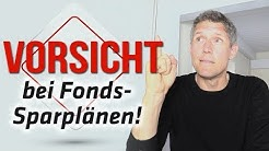 Vorsicht bei Fonds-Sparplänen!
