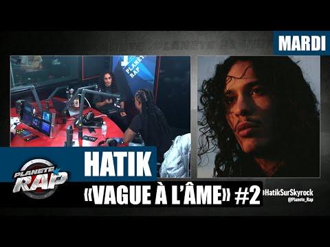 Youtube: Planète Rap – Hatik«Vague à l'âme» avec Kalash #Mardi