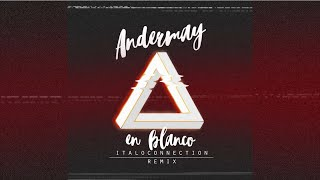 Andermay - En Blanco (Italoconnection Remix Official Lyric Video) YouTube Videos