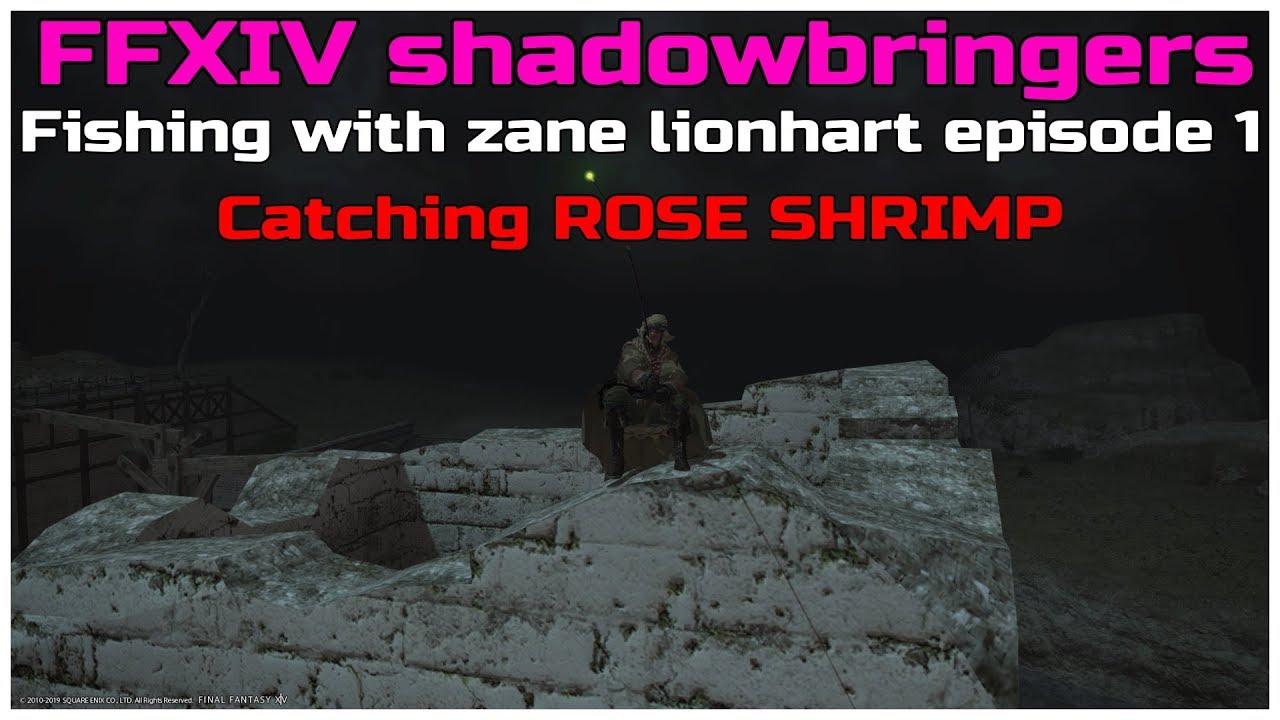 FFXIV shadowbringers 5 0 fishing with zane lionhart episode 1 catching Rose  shrimp