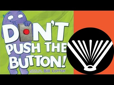 Don't Push The Button! - a book read aloud by a dad - from SeriouslyReadABook.com