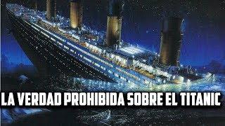 La Verdad Escondida del Hundimiento del Titanic