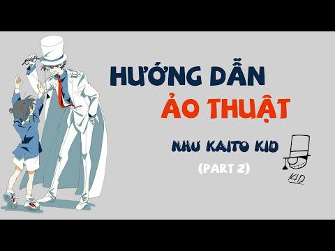 Hướng dẫn làm ảo thuật như Kaito Kid (part 2)