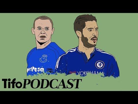 Wayne Rooney and Eden Hazard | Tifo Football Podcast