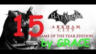 BATMAN ARKHAM CITY gameplay ITA EP 15 PROTOCOLLO 10 by GRACE