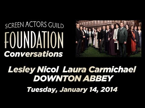 Conversations with Lesley Nicol and Laura Carmichael of DOWNTON ABBEY
