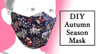 Darted 3D Face mask with Nose Plate Sewing Tutorial DIY Autumn Season Mask
