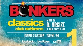 DJ Nrgize - Club Anthems Classics 1 (Bonkers Glasgow)