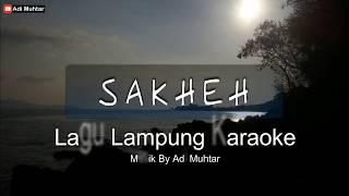 Download lagu Sakheh Lagu Lung Karaoke Lirik MP3