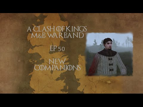 [50] New Companions - Clash Of Kings 2.1: M&B Warband