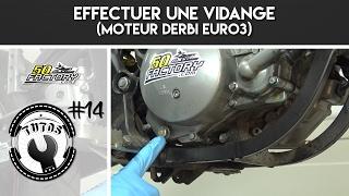 TUTO #14 - EFFECTUER UNE VIDANGE (DERBI EURO 3)