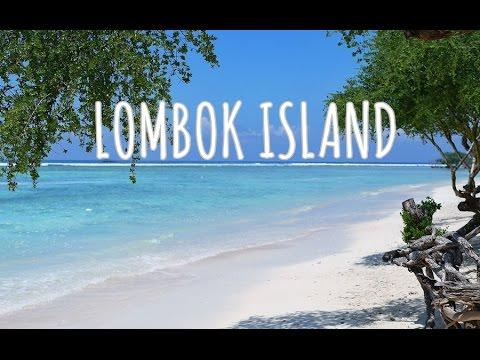 Travel: Lombok Island (Pulau Lombok - Nusa Tenggara Barat) 2016