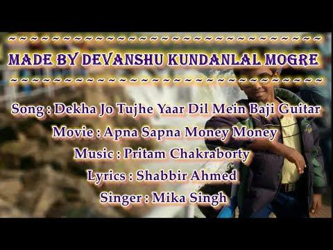 Dekha Jo Tujhe Yaar Dil Mein Baji Guitar Karaoke with lyrics - Mika Singh - Apna Sapna Money Money