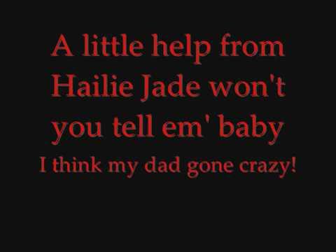 My Dads Gone Crazy EMINEM , Hailie Jade  LYRICS!!!!