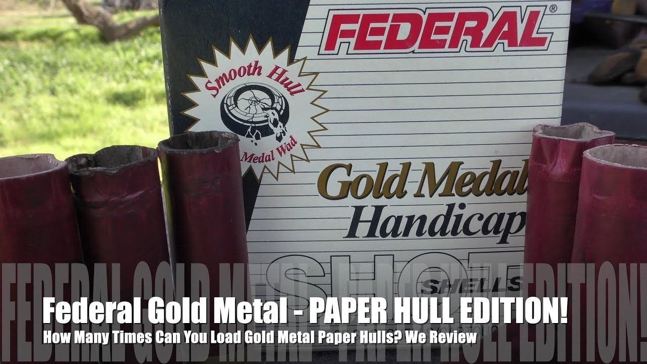 How Many Times Can You Load Federal Gold Metal Hulls? -PAPER EDITION!