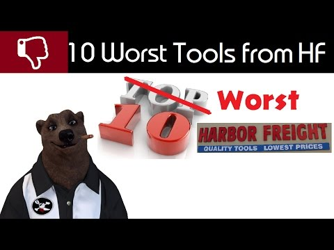 10 Worst Tools from Harbor Freight