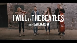 """I Will"" by the Beatles (Dahlia Row)"