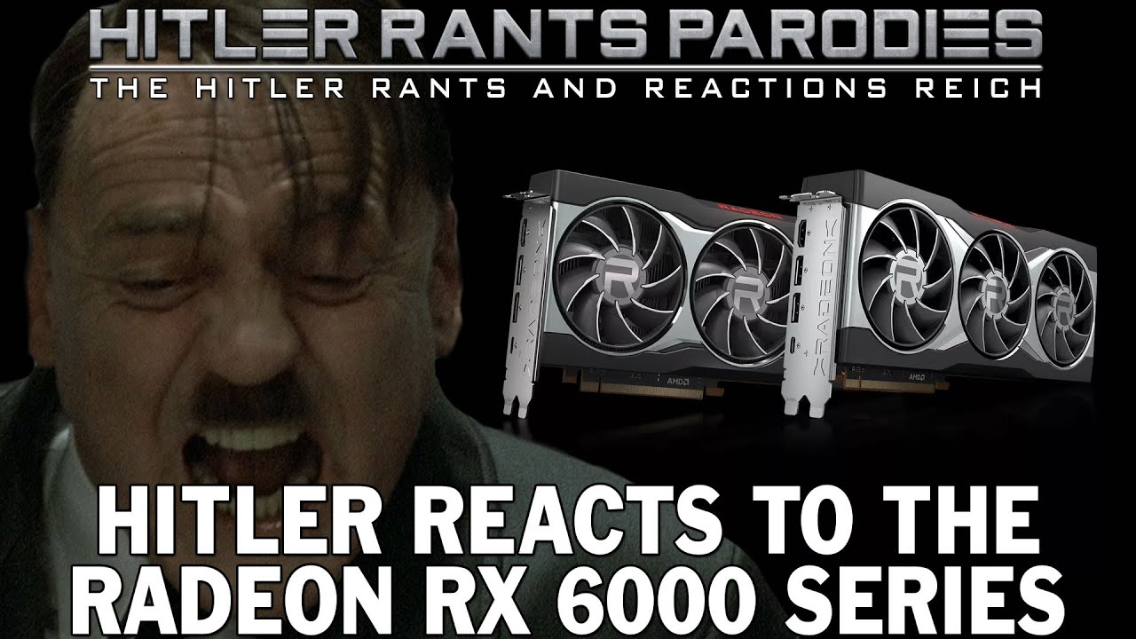 Hitler reacts to the Radeon RX 6000 series