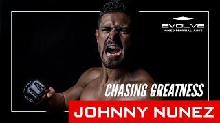 Johnny Nunez | Chasing Greatness
