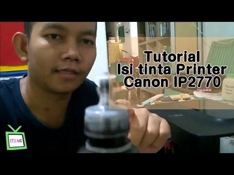 Cara isi tinta Printer Canon ip2770 dan mp287.
