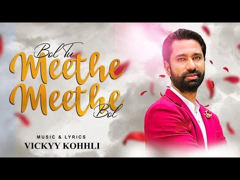 vickyy-kohhli-|-bol-tu-meethe-meethe-bol-|-unplugged-version-|-new-song-2020-|-latest-hindi-song