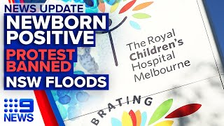 Update: Baby tests positive to COVID-19, Sydney BLM protest | 9 News Australia