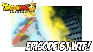 Dragon Ball Super Episode 61 Review! WTF!