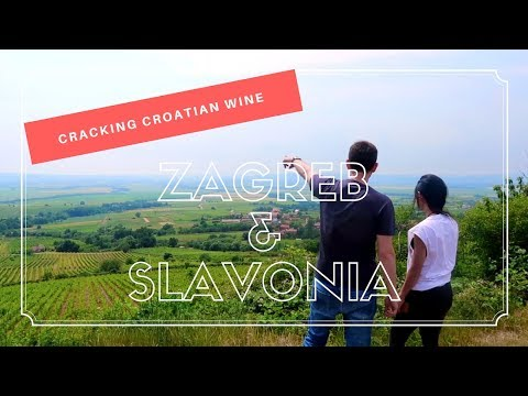 Cracking Croatian Wine: Zagreb & Slavonia