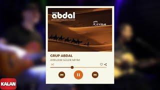 Grup Abdal - Ayrıldım Güler miyim  Revan © 2019 Kalan Müzik