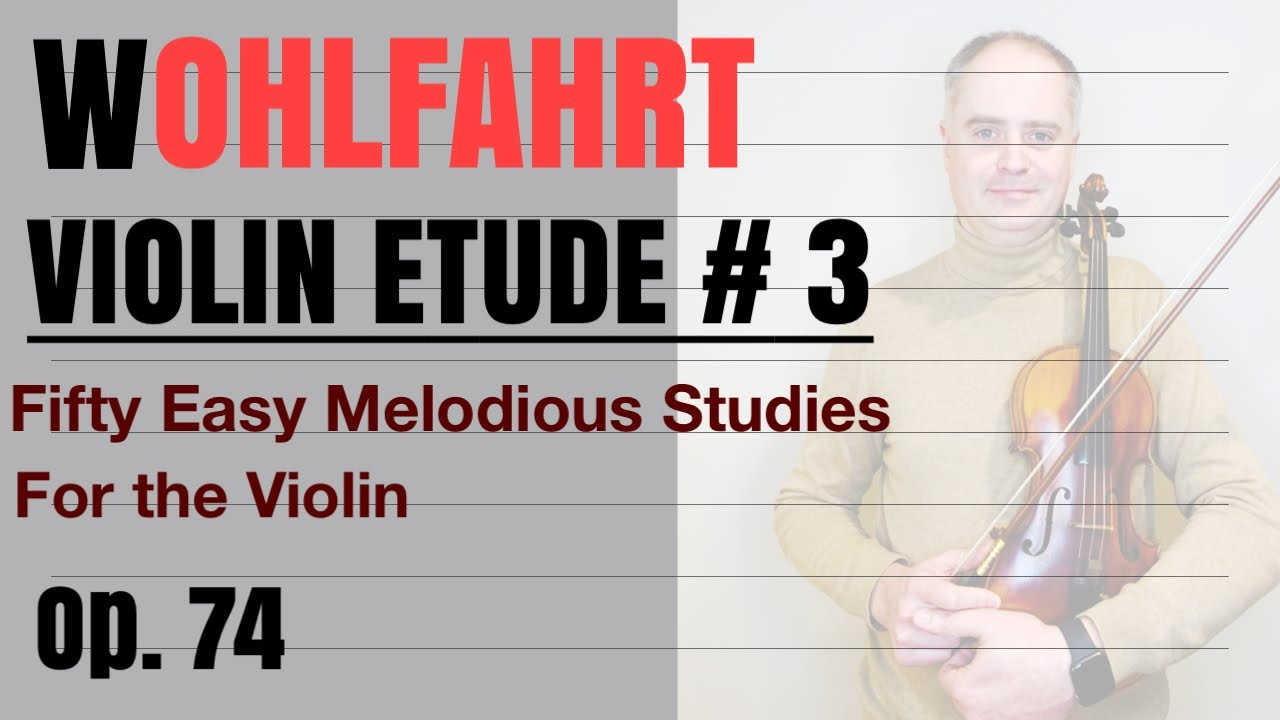 F. Wohlfahrt 50 Easy Melodious Studies for the Violin, Book 1, Op. 74, Etude no. 3
