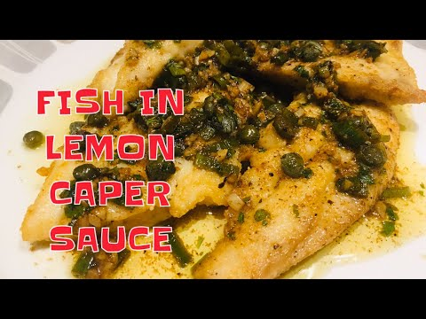 FISH IN LEMON CAPER SAUCE