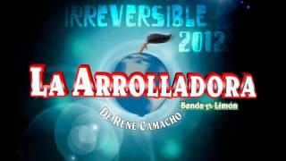 Irreversible - La Arrolladora Banda El Limon 2012