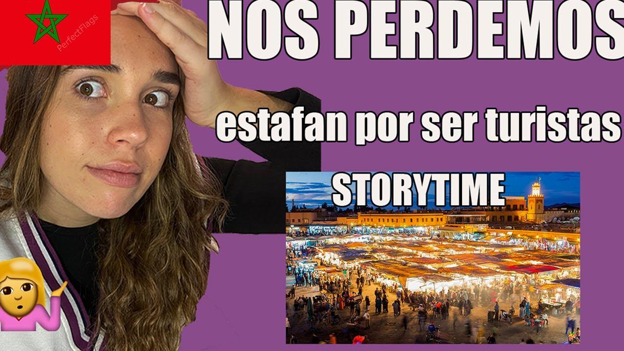 STORYTIME MARRUECOS: PRIMER DESASTROSO DIA, NOS PERDEMOS Y CASI NOS ROBAN LAS MALETAS!
