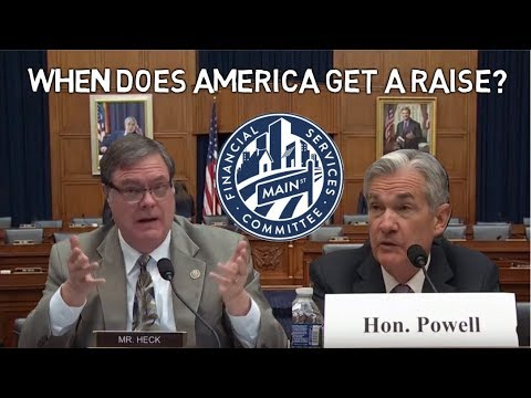 """""""When Does America Get A Raise?"""" -  - Fed Chairman Powell Answers Questions @ HFSC"""