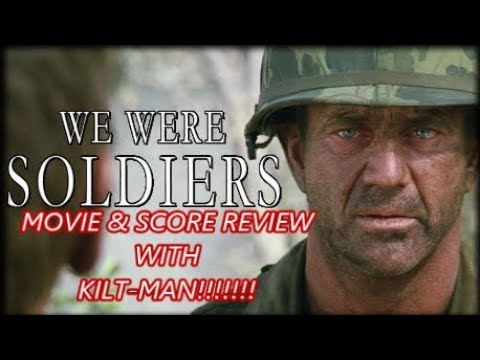 WE WERE SOLDIERS - MOVIE & SCORE REVIEW WITH KILT-MAN!!!!